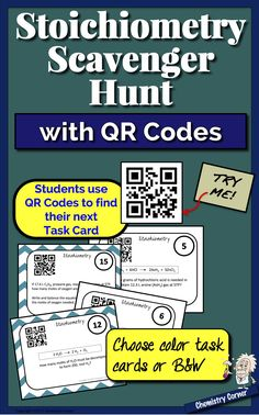 Your chemistry students will have a blast with this Stoichiometry Scavenger Hunt with QR Codes! Get them up, moving, and using their phones! Tape the task cards around the room, and even out in the hall if you can. Students use QR codes to find their next card--a great activity that will review & reinforce stoichiometry concepts.