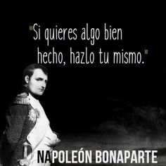 Imágenes con Frases de Napoleón Bonaparte Smart Quotes, Best Quotes, Love Quotes, French Quotes, Spanish Quotes, Jiu Jitsu Frases, Whatsapp Videos, Motivational Quotes, Inspirational Quotes