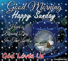 Happy Sunday God Loves Us good morning sunday sunday quotes good morning quotes happy sunday sunday blessings religious sunday quotes sunday quote happy sunday quotes good morning sunday sunday blessings quotes sunday gifs Blessed Sunday Morning, Happy Sunday Images, Good Morning Sunday Images, Sunday Morning Quotes, Happy Sunday Quotes, Sunday Love, Morning Blessings, Morning Msg, Morning Greetings Quotes