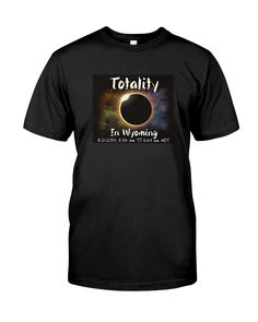 CHECK OUT OTHER AWESOME DESIGNS HERE! Wyoming T-shirt to ready for the Total Eclipse the Sun on Aug 21 2017. The center line crosses through 12 states. If you want to be the first person to experience totality in the continental U.S. Wyoming is the best place to view Total Eclipse. Make a perfect gift for anyone who was born in Wyoming, living and working in Wyoming, solar eclipse chasers, eclipse enthusiasts, and those interested this event.