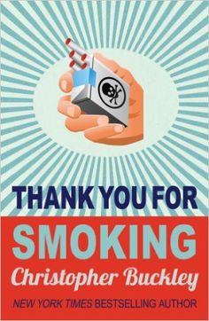 Thank You for Smoking: Amazon.co.uk: Christopher Buckley: 9780749005399: Books
