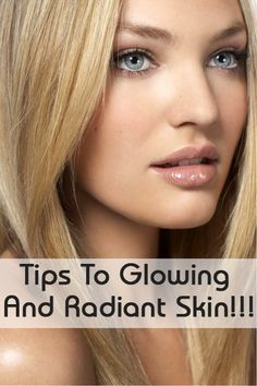 Skin Care Tips for Glowing And Radiant Skin: Now here are ten tips which you can keep in mind and keep that healthy glow.
