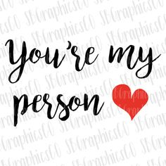 You're my person, greys anatomy, SVG, DXF, PNG, cut file, cricut, silhouette, cameo, greys anatomy svg, you're my person svg, love svg by SBGraphicsCo on Etsy