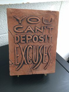 You can't deposit excuses, quotes, sayings Excuses Quotes, Wall Decor Quotes, Beautiful Space, Wall Plaques, Create Your Own, Wall Art, Sayings, Handmade, Home Decor