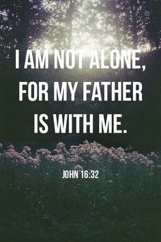 True always your not alone....Our awesome father above is with us all the time...