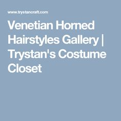 Venetian Horned Hairstyles Gallery | Trystan's Costume Closet