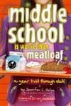 Middle School Is Worse Than Meatloaf Book Review