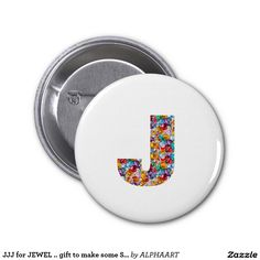 JJJ for JEWEL .. gift to make some SMILE n ADORE 2 Inch Round Button