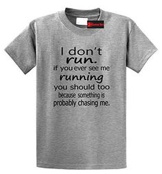Comical Shirt Men's I Don't Run. If You See Me Running, You Should Too Sport Grey 2XL, Size: XXL