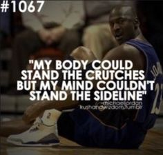 The hardest part of any injury for an athlete is sitting on the sidelines and watching your team play.