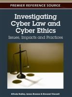 Investigating cyber law and cyber ethics : issues, impacts and practices / Alfreda Dudley, James Braman and Giovanni Vincenti, [editors].
