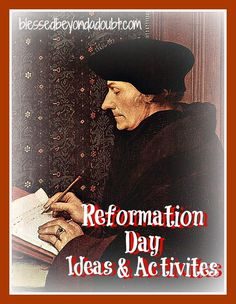 Lots of ideas and activities to celebrate Reformation Day with your children.    #education, #homeschooling #fall