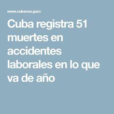 Cuba registra 51 muertes en accidentes laborales en lo que va de año