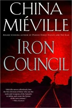 Iron Council (New Crobuzon Series #3) - China Mieville. Not quite as satisfying as Perdido Street Station and The Scar, but it certainly doesn't disappoint. The originality and lyrical prose of Mieville are on display here as with the other two.