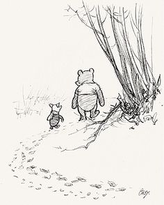 """""""Piglet sidled up to Pooh from behind. """"Pooh?"""" he whispered.   """"Yes, Piglet?""""   """"Nothing,"""" said Piglet, taking Pooh's hand. """"I just wanted to be sure of you.""""   January 18th - Birthday of A. A. Milne"""
