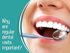 Regular dental visits are important because they can help spot dental health problems early and treatment will be simple and affordable.