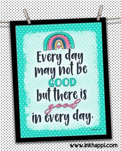 Every day may not be good but there is GOOD in every day! How to find that good and a free printable! #motivationalthought #freeprintable Motivational Thoughts, Positive Quotes, Motivational Quotes, Inspirational Quotes, Inspring Quotes, Spiritual Thoughts, Thoughtful Gifts, Happy Quotes, Wise Words