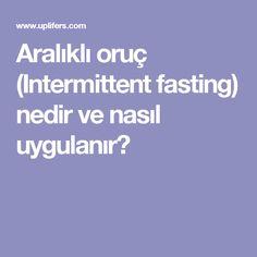 Aralıklı oruç (Intermittent fasting) nedir ve nasıl uygulanır?