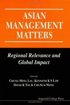 Asian Management Matters: Regional Relevance and Global Impact by Chung-Ming Lau http://www.amazon.com/dp/1860942385/ref=cm_sw_r_pi_dp_-2BPvb008GKT0