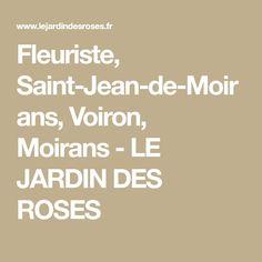 Fleuriste, Saint-Jean-de-Moirans, Voiron, Moirans - LE JARDIN DES ROSES