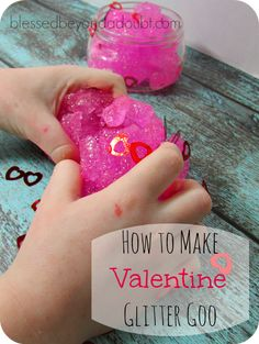Valentine Glitter Goo! It's so simple to make and it's absolutely so COOL to feel and touch.