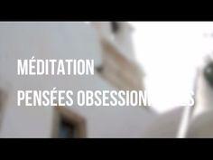 Méditation guidée - Pensées obsessionnelles - YouTube
