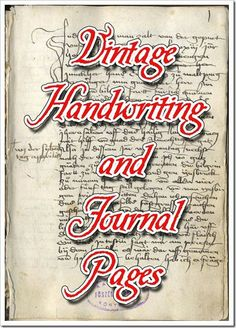 Links to vintage handwriting and journal pages ~ free downloads ~ great for heritage scrap pages.
