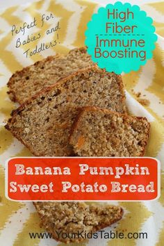 High Fiber Immune Boosting Banana Sweet Potato Pumpkin Bread - Your Kid's Table