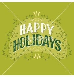 Happy holidays vintage hand-lettering vector by designer-artist on VectorStock®