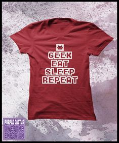 "Geek Tshirt womens ""Geek, eat, sleep, repeat"""