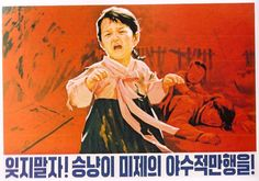 Blue Funnies: The Art of Propaganda: North Korea. Its'a striking image, and is supposedly roughly translated as imperialistic dogs.