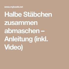 Halbe Stäbchen zusammen abmaschen – Anleitung (inkl. Video)