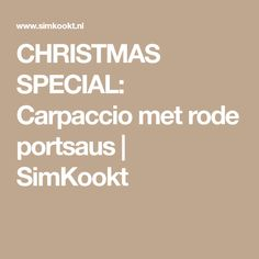 CHRISTMAS SPECIAL: Carpaccio met rode portsaus | SimKookt