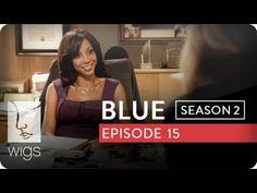 Blue: Season 2, Ep. 15 -- In the Running: Blues boss encourages her to apply for the open job. #juliastiles #watchwigs www.youtube.com/wigs