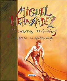 Miguel Hernandez Para Niños (Poesía Para Niños): Amazon.es: Miguel Hernández, Equipo Susaeta: Libros