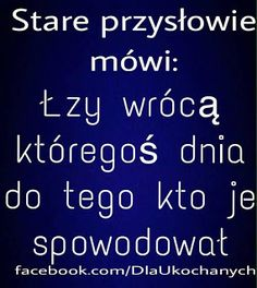przyjazny pedagog : Przysłowie mówi.... True Quotes, Motivational Quotes, Inspirational Quotes, Motto, Weekend Humor, My Guy, Are You Happy, Quotations, Wisdom