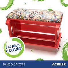 Banco caixote: http://www.acrilex.com.br/esopintarevender/pap-banco-caixote.php