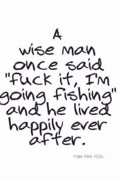 Fishing Signs, Fishing Humor, Funny Fishing Quotes, Fishing Stuff, Fishing Knots, Funny Day Quotes, Quotes For Him, Funny Puns, You Funny
