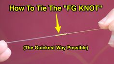 Find out exactly how to tie the FG knot: It has proven to be the strongest fishing knot while also being the thinnest... a must-know knot for all anglers