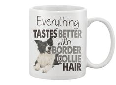 Everything Tastes Better With Border Collie Hair