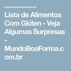 Lista de Alimentos Com Glúten - Veja Algumas Surpresas - MundoBoaForma.com.br