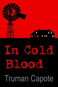 IN COLD BLOOD by Truman Capote - The 1967 Columbia film starred Robert Blake, Scott Wilson & John Forsythe.