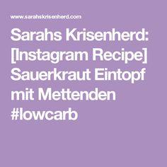 Sarahs Krisenherd: [Instagram Recipe] Sauerkraut Eintopf mit Mettenden #lowcarb