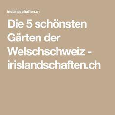 Die 5 schönsten Gärten der Welschschweiz - irislandschaften.ch