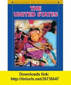 The United States (Welcome to My Country (Benchmark)) (9781608701605) Elizabeth Berg, Nicole And Frank, Nicole Frank , ISBN-10: 1608701603  , ISBN-13: 978-1608701605 ,  , tutorials , pdf , ebook , torrent , downloads , rapidshare , filesonic , hotfile , megaupload , fileserve