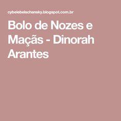 Bolo de Nozes e Maçãs - Dinorah Arantes