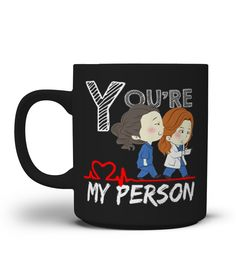 YOU'RE MY PERSON MUG - GREY'S ANATOMY Special Offer, not available anywhere else! Available in a variety of styles and colors Buy yours now before it is too late!
