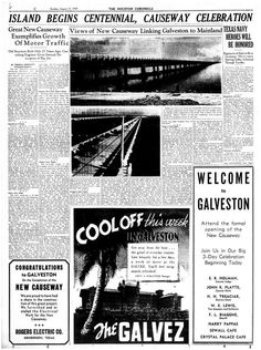 Houston Chronicle inside page - August 13, 1939 - section C, page 6. ISLAND BEGINS CENTENNIAL, CAUSEWAY CELEBRATION Great New Causeway, Exemplifies Growth Of Motor Traffic. Old Structure Built Only 25 Years Ago; Consulting Engineer Gives General Description of Big Job.