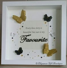 3D Butterfly Frame with handcut writing and love story quote. Butterflies are all hand cut from a hand drawn template.  Available to order in various colours from www.facebook.com/eleganceinvitationscards