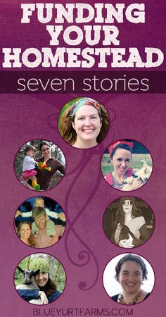 Funding Your Homestead - Stories from seven homesteaders and how they are making their homesteading dreams happen.